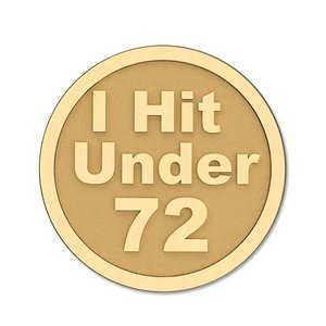 I Hit Under 72  Golf Ball Marker