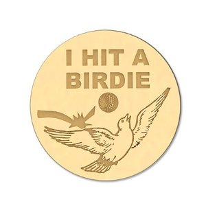 I Hit a Birdie  Golf Ball Marker